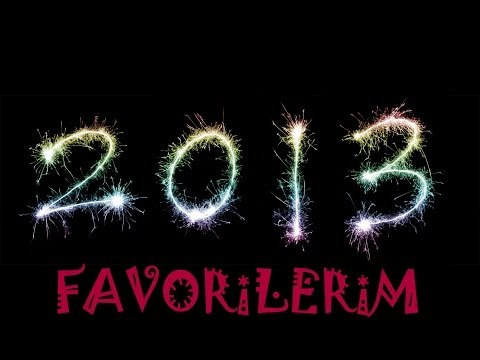 2013 Favorilerim