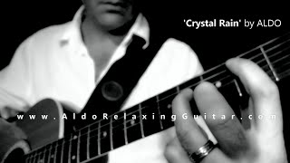 Classical Guitar Solo Instrumental 'Crystal Rain' by ALDO Relaxing Guitar