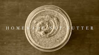 [No music] How to make Homemade Nut Butter