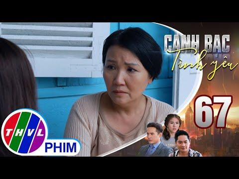 Canh bạc tình yêu – Tập 67[1]: Bà Nhàn trách mắng con gái vì nghĩ rằng Thanh Vân phản bội Khiêm