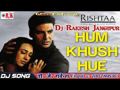 Hindi Super Hit Song || Aapke Aane Se Ghar Me Kitani Raunak Hai || Hum Khush Huye || Dj Rakesh Raj