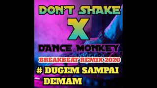 Download Lagu DJ DON'T SHAKE X DANCE MONKEY BREAKBEAT REMIX 2020 FULL BASS [ MDJ ] mp3