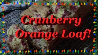 Cranberry Orange Loaf!