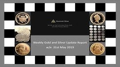 Gold and Silver Weekly Update w/e  31st May 2019 -  Illuminati Silver