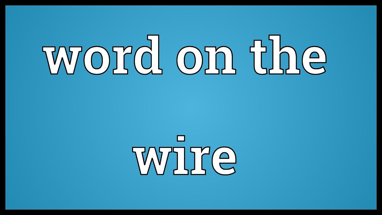 Word on the wire Meaning - YouTube