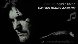 Ahmet Şafak   Vay  Delikanlı Gönlüm Resimi