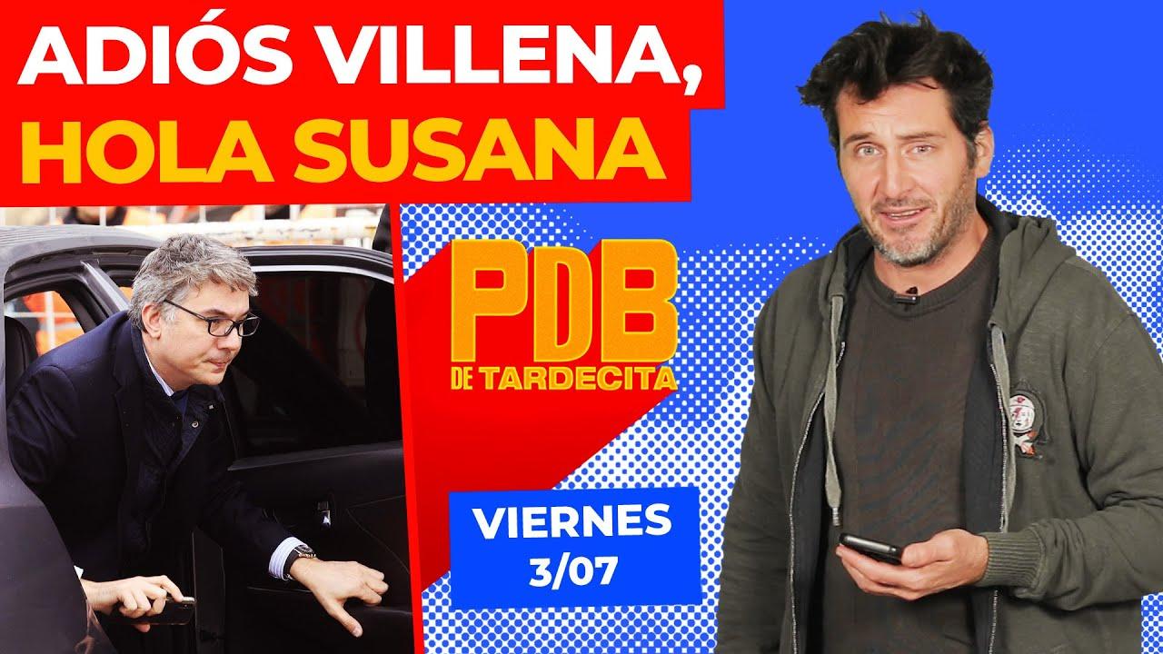 ADIÓS VILLENA, HOLA SUSANA | PDB de tardecita | Viernes 03-07-20