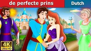De perfecte prins | Flawless Prince in Dutch | 4K UHD | Dutch Fairy Tales