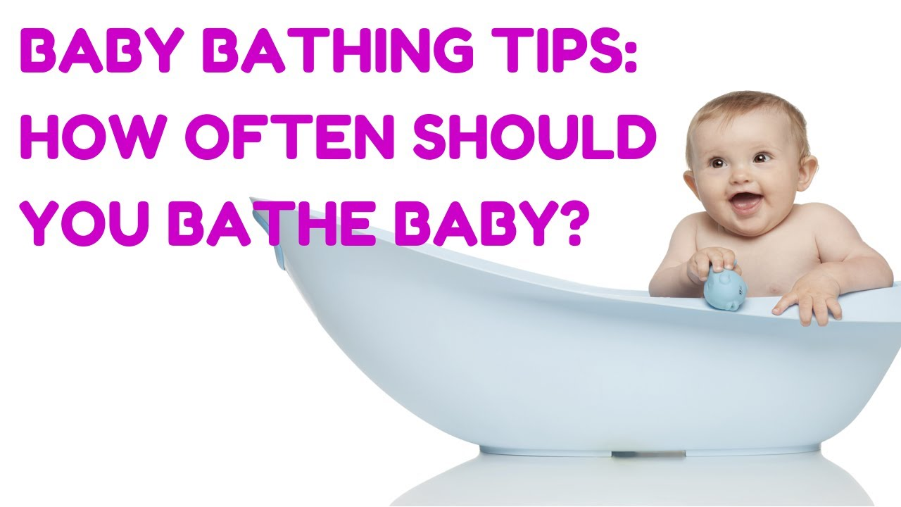 Baby Bathing Tips: How Often Should You Bathe A Baby? | CloudMom ...