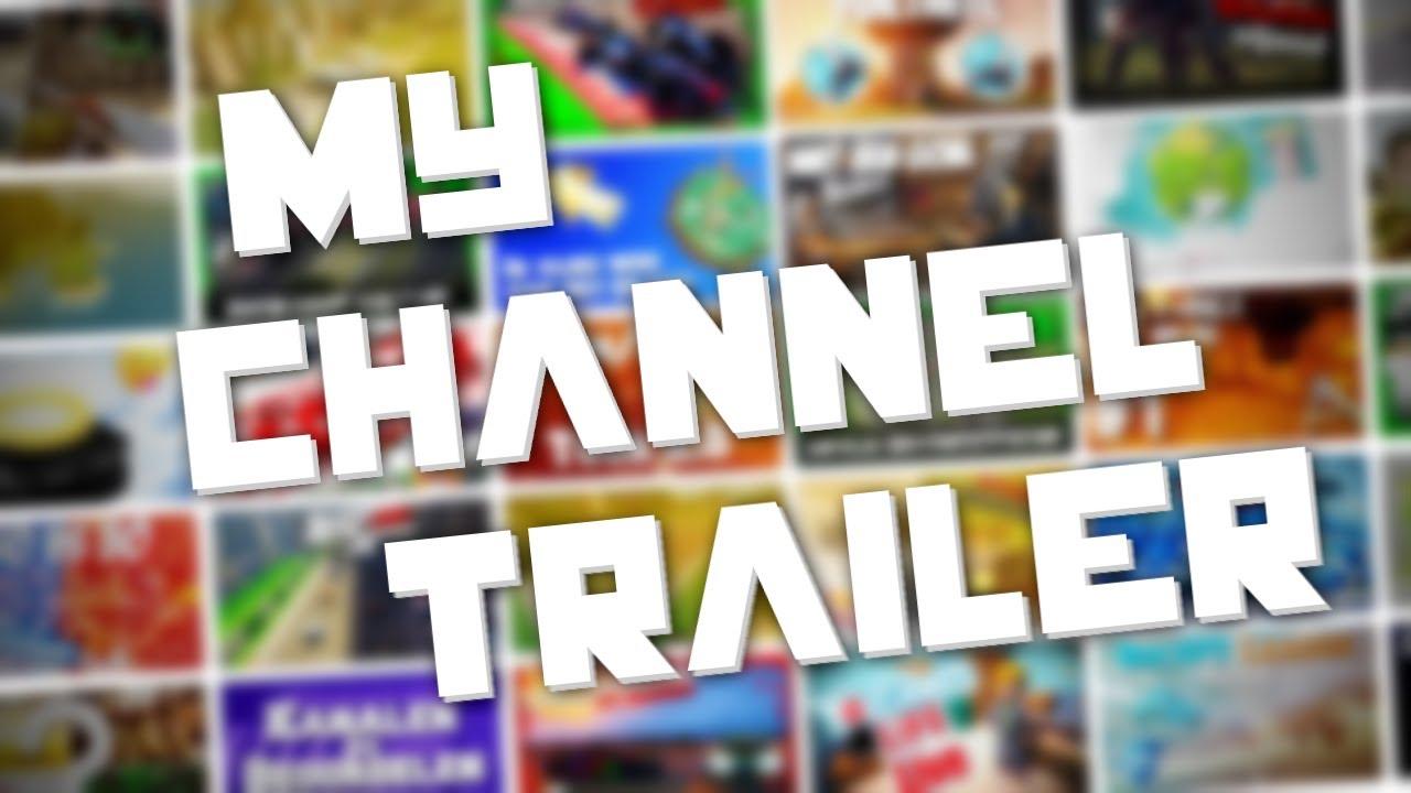 My Channel Trailer!