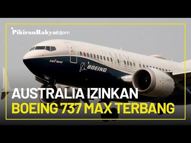 Pertama di Asia-Pasifik, Australia Izinkan Terbang Boeing 737 MAX: Kami Yakin Pesawat Itu Aman