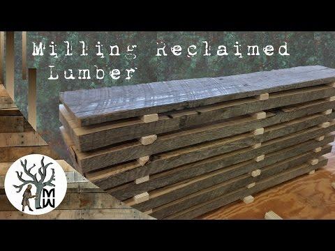 Milling Reclaimed Lumber (MonkWerks)