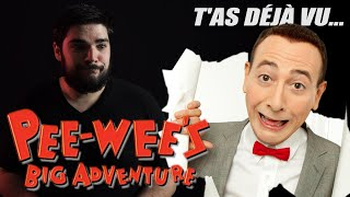 T'as déjà vu PEE-WEE'S BIG ADVENTURE ?