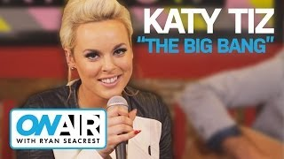 "Katy Tiz - ""The Big Bang"" (Acoustic) 