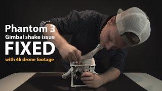 Phantom 3 Gimbal Shake Issue Fixed - 4k Test Footage