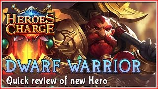 Heroes Charge : Dwarf Warrior - Quick Review