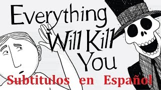 todo lo que te matar de la a a la z everything that will kill you from a to z sub