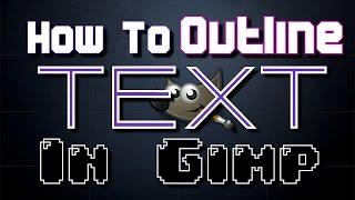 How To Outline Text In Gimp!