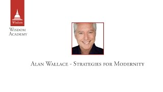 Alan Wallace - Strategies for Modernity