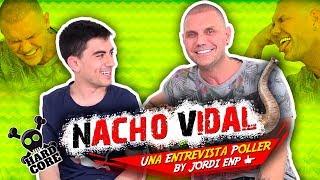 Nacho Vidal LO CUENTA TODO (sin C*NSURA) | Entrevista Poller©