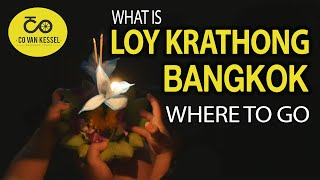Loy Krathong in Bangkok and where to go 2018