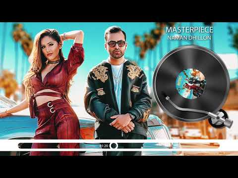 Masterpiece | Audio Song | Naman Dhillon | Deep Jandu & J Statik | Latest Punjabi Song 2018