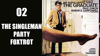 The Singleman Party Foxtrot, Simon & Garfunkel, The Graduate