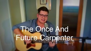 "Noah Cover of ""The Once And Future Carpenter"" by The Avett Brothers"