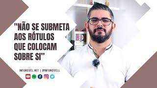 Não se submeta aos rótulos que colocam sobre si | Infungivel.net | Miguel Duque Camacho