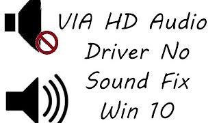 Via HD audio driver fix for Windows 10 (All Verison)
