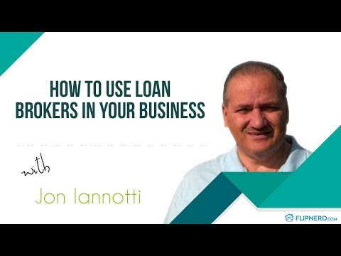 How to Use Loan Brokers in Your Business - Jon Iannotti