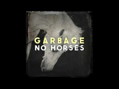 Garbage - No Horses (Audio)