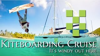 Kiteboarding Cruise:  the Caribbean ft. Mickael Neral