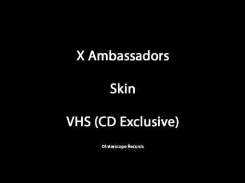 X Ambassadors - Skin (VHS)