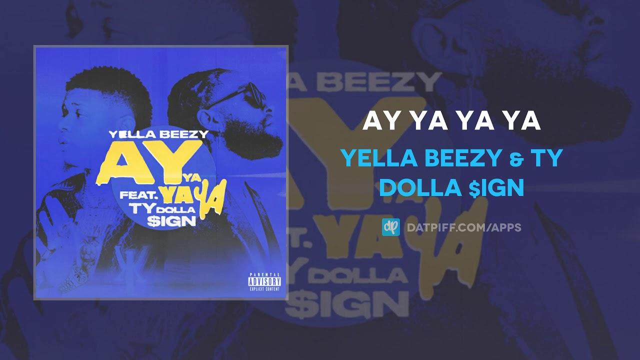 Yella Beezy & Ty Dolla $ign — Ay Ya Ya Ya (AUDIO)