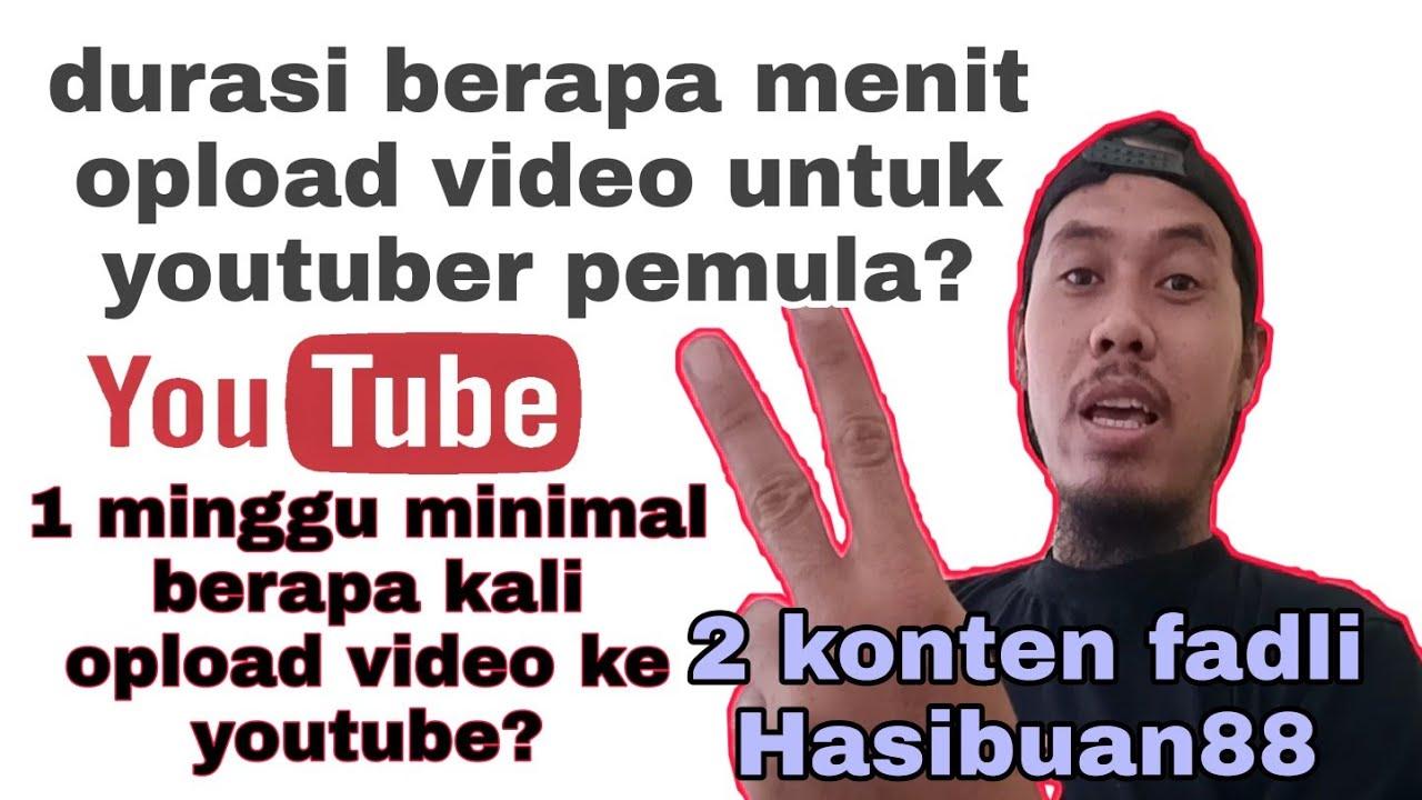 Berapa menit durasi video yang benar untuk youtuber pemula?