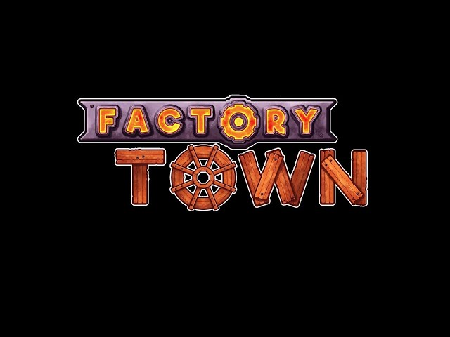 Factory Town Live Stream - 2020-05-24