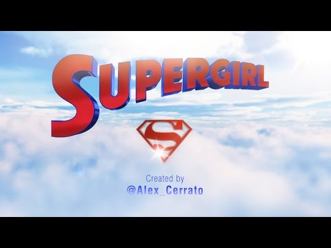 Supergirl - CBS TV Series - Intro Remake
