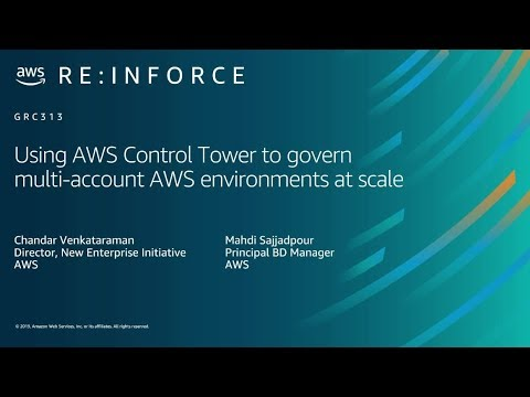 AWS re:Inforce 2019: Using AWS Control Tower to Govern Multi-Account AWS  Environments (GRC313-R)