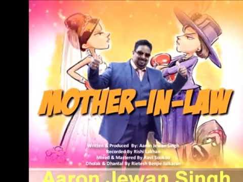Mother In Law Song by Aaron Jewan Singh the Chutney Guru (2019 Chutney Soca)