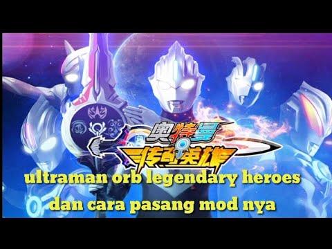 Cara Download Game Ultraman Orb Legendary Heroes Mod Unlimited Money