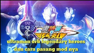 Gambar cover Cara download game ultraman orb legendary heroes mod unlimited money