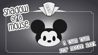 Shadow of a Mouse ** A Tsum Tsum Stop Motion Short ** Starring Mickey Mouse & Friends