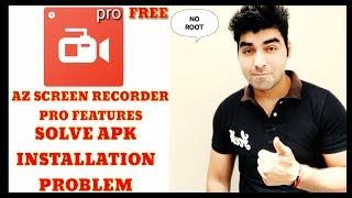 Az Screen Recorder apk installation problem solve | No root | Free Pro Version | BEST SETTINGS |