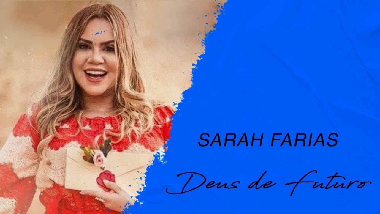 Sarah Farias | Deus de Futuro (LETRA)