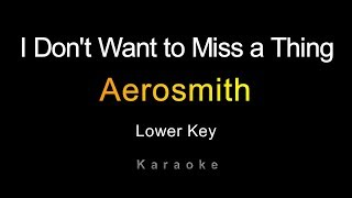 Aerosmith - I Don't Want to Miss a Thing (Karaoke) Lower Key