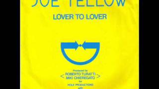 JOE YELLOW  - LOVER TO LOVER   ( lover  again instrumental mix)