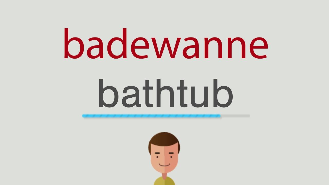 Wie heit badewanne auf englisch - YouTube