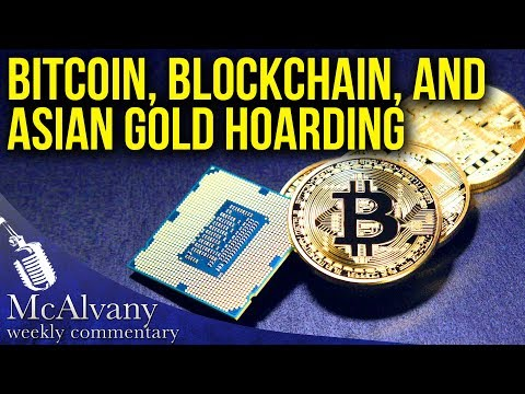 What's up with Bitcoin, Blockchain, and Asian Gold Hoarding?