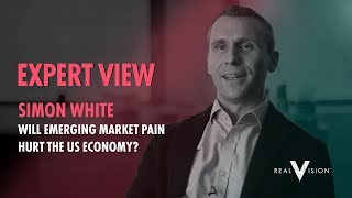 Will Emerging Market pain hurt the US economy?| Simon White | Expert View